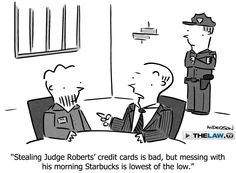 U.S. Supreme Court Chief Justice John Roberts has been hit by credit card fraud. The Washington Post reports Roberts usually uses a credit card to buy his morning coffee at his local Starbucks in suburban Maryland. But last Tuesday, he had to pay in cash. Seems someone had gotten his credit-card numbers, he told the cashier, and he was obliged to cancel the card.