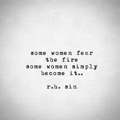 Life quotes about a woman's life is an effort to give words to some very deep emotions. The feelings Great Quotes, Quotes To Live By, Me Quotes, Inspirational Quotes, This Girl Quotes, Quotes On Fear, Daily Quotes, Inspiring Quotes For Women, R H Sin Quotes