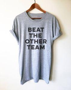 6dadd31b3 Beat The Other Team Unisex Shirt - Football Shirt, Basketball Shirt, Hockey  Shirt, Sports Shirt, Game Day Shirts, Number One Fan Shirt