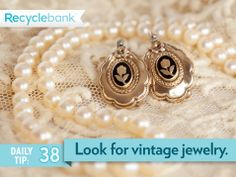Consider vintage jewelry. The pieces have a unique sense of history and don't use virgin metals or stones. Love vintage items