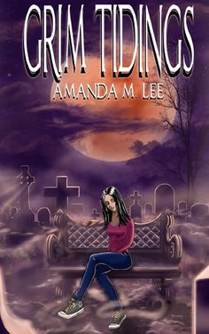 Writers and Readers of Paranormal Mystery: Grim Tidings by Amanda M. Lee