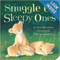 Snuggle Up, Sleepy Ones: Claire Freedman