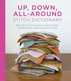 Up, Down, All-Around Stitch Dictionary: More than 150 sti...