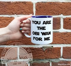Hey, I found this really awesome Etsy listing at https://www.etsy.com/listing/209641407/funny-coffee-mug-you-are-the-obi-wan-for