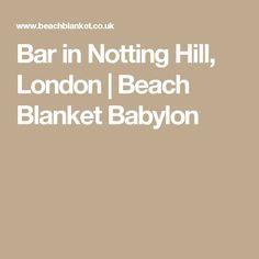 Bar in Notting Hill, London | Beach Blanket Babylon