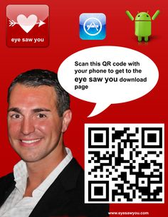 http://www.eyesawyou.com  Everywhere you go you are missing a potential connection. Don't pass them by again!