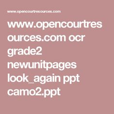 www.opencourtresources.com ocr grade2 newunitpages look_again ppt camo2.ppt
