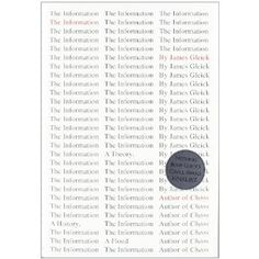 Gleick, James. 2011. The information : A history, a theory, a flood. New York: Pantheon Books.
