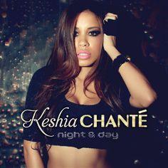 Keshia Chante - Night & Day