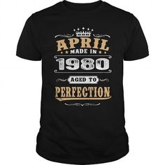 I Love 1980 April Aged Perfection Shirts & Tees