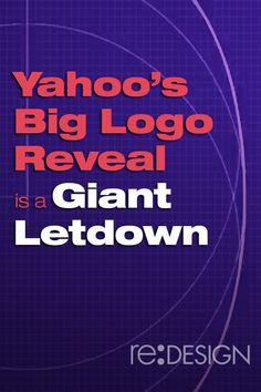 Yahoo's Big Logo Reveal is a Giant Letdown #branding #design