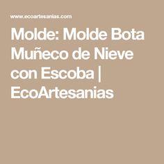 Molde: Molde Bota Muñeco de Nieve con Escoba | EcoArtesanias