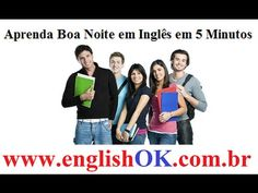 Aprenda Boa Noite em Inglês em 5 Minutos | EnglishOk http://www.englishok.com.br/aprenda-boa-noite-em-ingles-em-5-minutos/