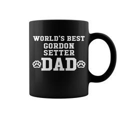World's Best Gordon Setter Dad New Mug  shirt quotes, shirts with sayings, shirt diy, gift shirt ideas #hoodie #ideas #image #photo #shirt #tshirt #sweatshirt #tee #gift #perfectgift #birthday #Christmas