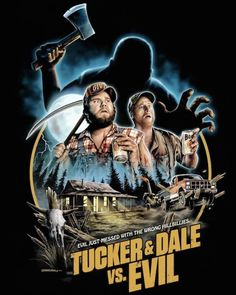 Fright-Rags is paying tribute to one of the most celebrated horror-comedies of the last decade - Tucker & Dale vs. Evil - with a line of new Horror Movie Posters, Disney Movie Posters, Movie Poster Art, Horror Movies, Horror Art, Geek Movies, Comedy Movies, Scary Movies, Action Movies