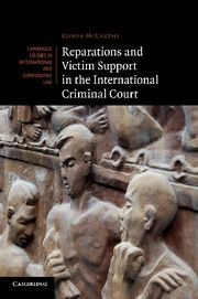 Reparations and victim support in the International Criminal Court de Conor McCarthy, 2014