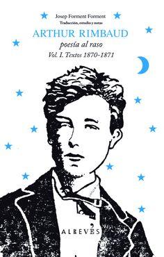 El sentido original de los primeros poemas del joven Rimbaud en Poesía al raso. Vol I. #LibroDeLaSemana.