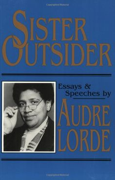 Sister outsider essays and speeches by audre lorde
