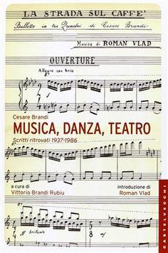 Prezzi e Sconti: #Musica danza teatro. scritti ritrovati  ad Euro 18.70 in #Castelvecchi #Media libri arti e spettacolo