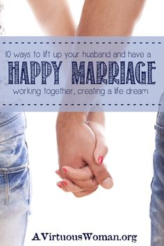 10 Ways to Lift Up Your Husband and Have a Happy Marriage {working together, creating a life dream} Marriage And Family, Marriage Relationship, Happy Marriage, Marriage Advice, Failing Marriage, Relationships, Love My Husband, Good Wife, Future Husband