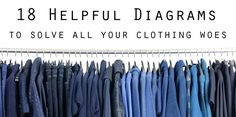 Luckily, the internet is a thing that exists. | 18 Helpful Diagrams To Solve All Your Clothing Woes