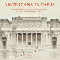 A New Book on American Architects at Paris's École des Beaux-Arts
