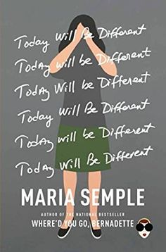 """From the publisher: """"A brilliant novel from the author of Where'd You Go, Bernadette, about a day in the life of Eleanor Flood, forced to abandon her small ambitions and awake to a strange, new future. Today Will Be Different is a hilarious, heart-filled story about reinvention, sisterhood"""