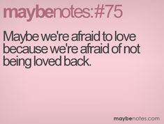 Discover and share Being Afraid Of Love Quotes. Explore our collection of motivational and famous quotes by authors you know and love. Afraid To Love Quotes, Scared Quotes, Afraid Of Love, Scared To Love, Hurt Quotes, Quotes To Live By, My Love, Quotes About Being Hurt, Lonely Quotes