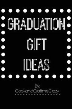 Graduation Gift Ideas  http://cookandcraftmecrazy.blogspot.com/2014/04/graduation-gift-ideas.html