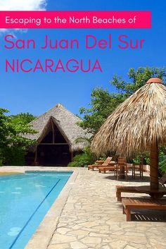 Escaping to the North Beaches of San Juan Del Sur, Nicaragua. Including Playa Marsella, Playa Maderas and Playa Majagual.