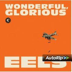 Wonderful Glorious: Eels