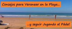 Consejos para Seguir Jugando al Pádel si te vas a la Playa en Verano