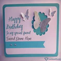 Birthday Wishes Cards For Friend With Name Photo
