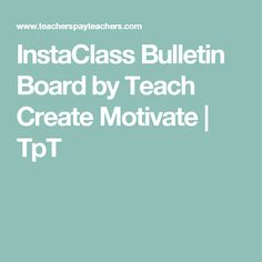 InstaClass Bulletin Board by Teach Create Motivate | TpT