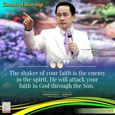 The shaker of your faith is the enemy in the spirit. He will attack your faith in God through the Son. ~ Pastor Apollo C. Quiboloy, Appointed Son of God Son Of God, Wallpaper Free Download, Faith In God, Revolutionaries, Apollo, Worship, Sons, Spirituality, Pastor