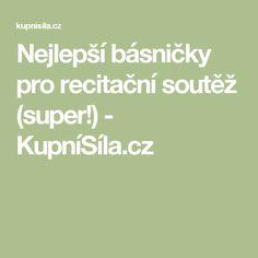 Nejlepší básničky pro recitační soutěž (super!) - KupníSíla.cz Education, Literatura, Geometry, Teaching, Onderwijs, Learning