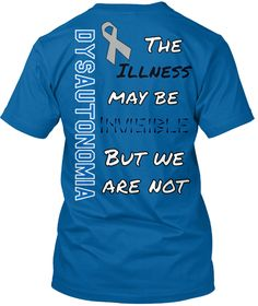 Dysautonomia awareness t-shirt! Uplifting message :) FOR SALE NOW! Check it out!