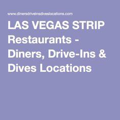 LAS VEGAS STRIP Restaurants - Diners, Drive-Ins & Dives Locations