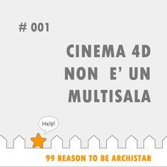 """#99Reasons to #BeArchiStar: """"CINEMA 4D NON E' UN MULTISALA"""""""