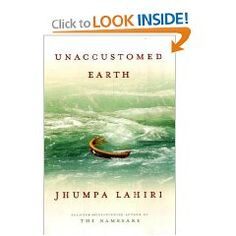 Quietly heartbreaking stories written in plain language that belies their depth. My favorite: Unaccostomed Earth.