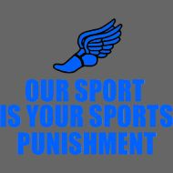 Track and Field Shirt Designs   Design ~ Track and Field Sports Punishment Design.      Love it
