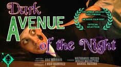 Dark Avenue of the Night - Horror Comedy - Columbia College Hollywood 48...