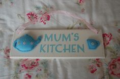 Handmade, 'Mum's Kitchen' sign, plaque. Felt teapot and cup. White, Blue, Pink. £12.00