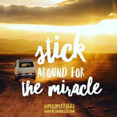 Stick around the miracle is on its way #miracles #prosperity #magnetize #loa #attraction