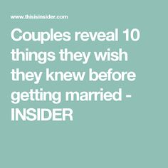 Couples reveal 10 things they wish they knew before getting married - INSIDER