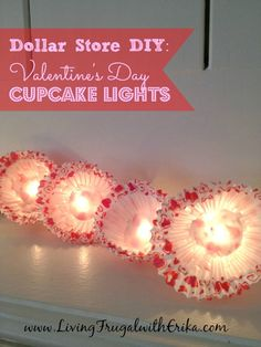Dollar Store DIY: Valentine's Day Cupcake Lights, DIY, Valentine's Day Crafts, Family Crafts