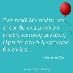 20 σπουδαία ρητά που μας βοηθούν να γίνουμε καλύτεροι γονείς - Aspa Online Advice Quotes, Words Quotes, Wise Words, Me Quotes, Funny Quotes, Sayings, Funny Greek, Teaching Quotes, Love My Family
