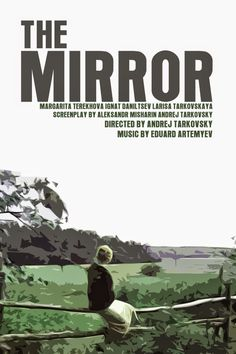 """Zerkalo"" / ""The Mirror"" (Russia, 1974) – a film by the 'poet of the celluloid', Andrey Tarkovsky."