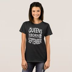 September Birthday Woman Cool Gift-Queens are Born T-Shirt - #customizable create your own personalize diy