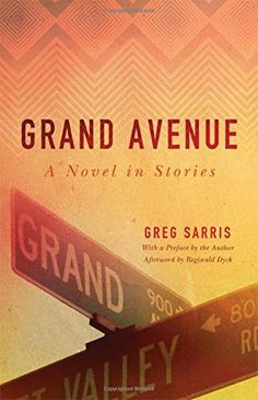 Grand Avenue: A Novel in Stories (American Indian Literature and Critical Studies Series) by Greg Sarris